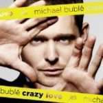 Michael Buble- Crazy Love