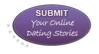 Submit Your Online Dating Stories