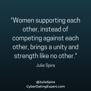 %22Women joining forces to support each other, instead of competing against each other brings a unity and strength like no other.%22