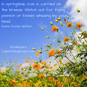 In springtime, love is carried on the breeze. Watch out for flying passion or kisses whizzing by your head.